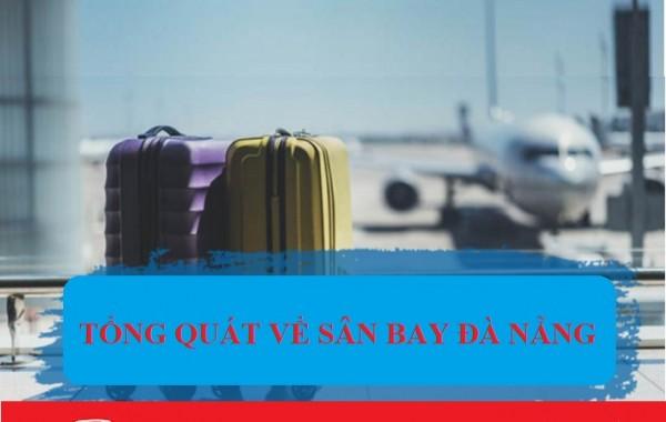 Tổng quát về sân bay Đà Nẵng – Cảng hàng không Quốc Tế Đà Nẵng